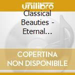 Classical Beauties - Eternal Moments cd musicale