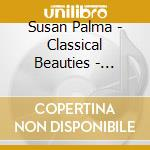 Susan Palma - Classical Beauties - Spring Impressions cd musicale