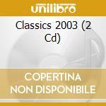 Classics 2003 cd musicale