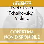 Tchaikovsky - Violin Concertos - Vadim Repin e St Petersburg Kirov Orchestra cd musicale di REPIN