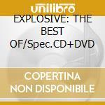 EXPLOSIVE: THE BEST OF/Spec.CD+DVD cd musicale di BOND