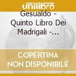 QUINTO LIBRO DEI MADRIGALI                cd musicale di ROOLEY/CM