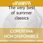 The very best of summer classics cd musicale