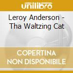 Tha waltzing cat cd musicale di Leroy Anderson