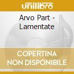 LAMENTATE cd musicale di PART ARVO