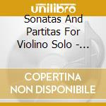 SONATAS AND PARTITAS FOR VIOLINO SOLO - J. S.BACH cd musicale di Johann Sebastian Bach