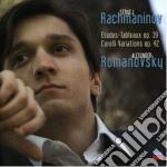 Rachmaninov - Etudes Tableaux 39 / Corelli Variations Op. 42 - Romanovsky cd musicale di ROMANOVSKY