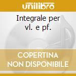 Integrale per vl. e pf. cd musicale di D'ORAZIO/NUTI