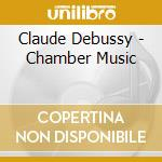 Chamber music cd musicale di Debussy