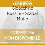 STABAT MATER                              cd musicale di Gioacchino Rossini