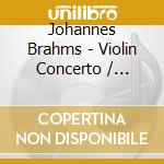 Brahms - Violin Concerto / Double Concerto - Repin/Chailly cd musicale di REPIN/CHAILLY