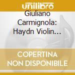 Haydn - Concerto Per Violino - Carmignola cd musicale di Carmignola