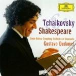 Ciaikovsky & shakespeare cd musicale di DUDAMEL/SBSOV