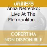 Live at the metropolitan cd musicale di Netrebko
