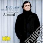 Debussy - Preludes Books 1&2 - Aimard cd musicale di Aimard