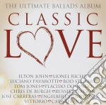 CLASSIC LOVE - THE ULTIMATE BALLADS ALBUM cd musicale di ARTISTI VARI