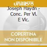 CONCERTI PER VL. E VLC.                   cd musicale di DANTONE/AB