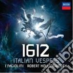 I Fagiolini - 1612 Italian Vespers cd musicale di Fagiolini I