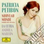 Nouveau monde cd musicale di Petibon/marcon