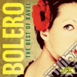 Bolero: the best of ravel cd musicale di Artisti Vari
