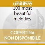 100 most beautiful melodies cd musicale di Andre Rieu