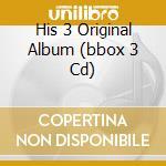HIS 3 ORIGINAL ALBUM  (BBOX 3 CD) cd musicale di LITTLE RICHARD