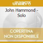 John Hammond - Solo cd musicale di HAMMOND JOHN