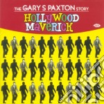 Hollywood maverick-garypaxton story cd musicale di Artisti Vari