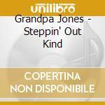 STEPPIN' OUT KIND + BONUS TRACKS cd musicale di GRANDPA JONES