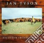 Eighteen inches of rain cd musicale di Ian Tyson