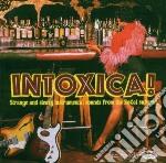 Intoxica!strange & sleazy instrumental s cd musicale di Artisti Vari