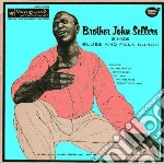 Sings blues and folks songs cd musicale di Brother joh Sellers
