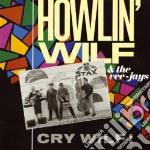 Cry wilf! cd musicale di Howlin' wilf & vee-j