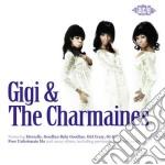 Gigi & the charmaines cd musicale di Gigi & the charmaine