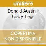 CRAZY LEGS cd musicale di DONALD AUSTIN