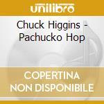 PACHUCKO HOP cd musicale di HIGGINS, CHUCK