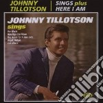 Sings/here i am cd musicale di Johnny Tillotson