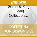 GOFFIN & KING - SONG COLLECTION 1961-1967 cd musicale di ARTISTI VARI