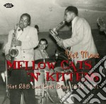Yet More Mellow Cats 'n' Kittens Hotr&b cd musicale di Mellow cats 'n'kitte