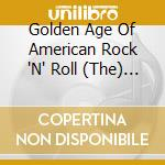 THE GOLDEN AGE OF AMERICAN ROCK'N'ROLL cd musicale di ARTISTI VARI