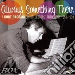 ALWAYS SOMETHING THERE cd musicale di BACHARACH BURT