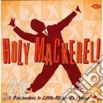 Holy Mackerel! Pretenders To Little Rich cd musicale di ARTISTI VARI