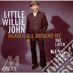 HEAVEN ALL AROUND ME                      cd musicale di LITTLE WILLIE JOHN