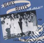 Blues Belles With Attitude!! cd musicale di Belles Blues