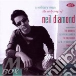 A SOLITARY MAN EARLY SONG                 cd musicale di DIAMOND NEIL