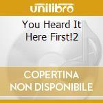 You Heard It Here First!2 cd musicale di V.a. original version