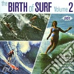 BIRTH OF SURF VOL.2                       cd musicale di ARTISTI VARI