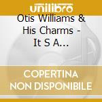 Otis Williams & His Charms - It S A Treat: The King/de Luxe Recording cd musicale di Otis williams & his