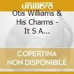 IT'S A TREAT                              cd musicale di Otis williams & his