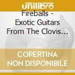 Exotic guitars cd musicale di FIREBALLS